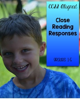 Close Reading Responses (CCSS aligned) grades 1-5
