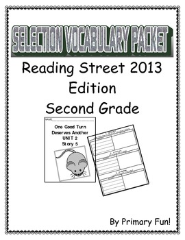 READING STREET (2013 EDITION) - UNIT 2 - SELECTION WORD PACKET - GRADE 2