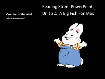 READING STREET PowerPoint A Big Fish for Max
