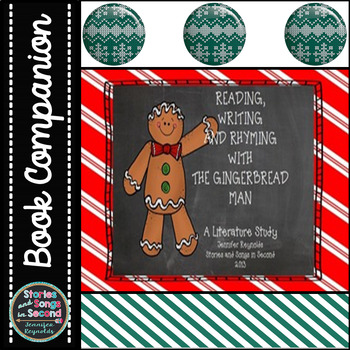 Reading, Writing, and Rhyming with the Gingerbread Man--A Literature Study