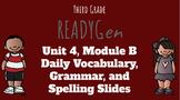 READYGen Unit 4 Module B Daily Slides