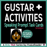 REAL TALK: Gustar + Activities Speaking Prompts Task Cards in Spanish