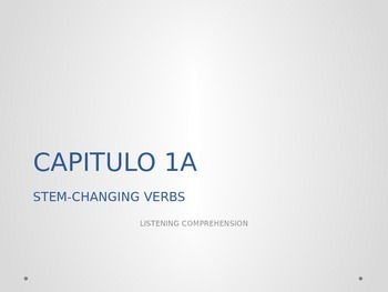 REALIDADES 2. 1A. LISTENING COMPREHENSION. STEM-CHANGING VERBS.