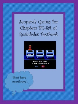 Smartboard Jeopardy Games: Use hand in hand with Realidades Chapters PE-8A