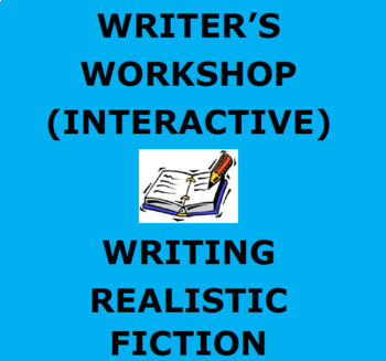 REALISTIC FICTION: Writer's Workshop Interactive Unit