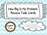 RECESS How Big Is My Problem Task Cards Scoot Game