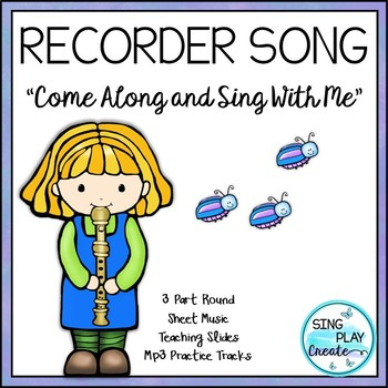 """RECORDER SONG """"Come Along and Sing with Me"""" Note Names, Le"""