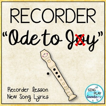 """Recorder Song: """"ODE TO JOY"""" Lesson and Music"""