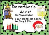 RECORDERS December's BAG of Celebrations