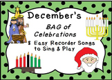 RECORDERS December's BAG of Celebrations