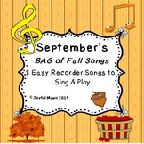 RECORDERS September's BAG of Fall Songs