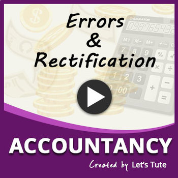 RECTIFICATION OF ERRORS | ACCOUNTING | LetsTute Accountancy