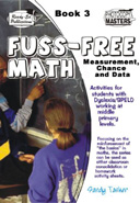 Fuss-Free Math - Book 3 Measurement, Chance, Data & Space