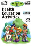 Health Education Activities: Book 6
