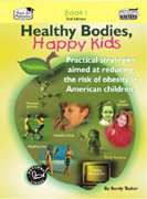 Healthy Bodies, Happy Kids: Book 1