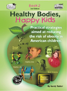 Healthy Bodies, Happy Kids: Book 2