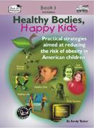 Healthy Bodies, Happy Kids: Book 3