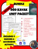 RED KAYAK NOVEL STUDY BUNDLE WITH GOOGLE QUIZZES *EDITABLE