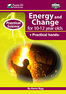 Practical Science Series: Energy and Change, 10-12 Years