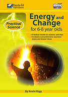Practical Science Series: Energy and Change, 6-8 Years