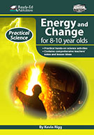 Practical Science Series: Energy and Change, 8-10 Years