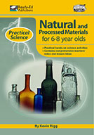Practical Science Series: Natural and Processed Materials, 6-8 Years