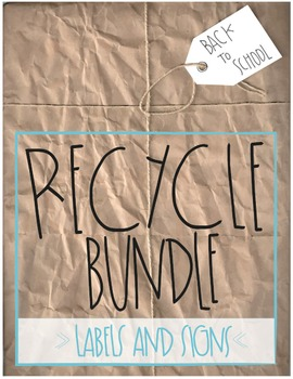 REDUCE REUSE RECYCLE: Signs and Labels For Your Classroom