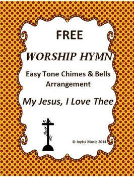 FREE WORSHIP HYMN Easy Tone Chimes & Bells MY JESUS, I LOVE THEE