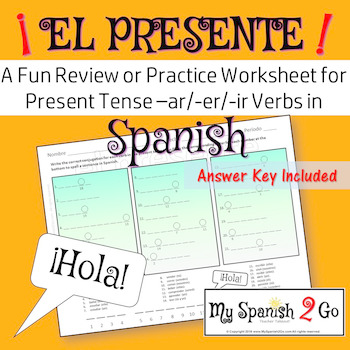 REGULAR PRESENT TENSE -AR/-ER/-IR VERBS:  A Fun Practice or Review in Spanish