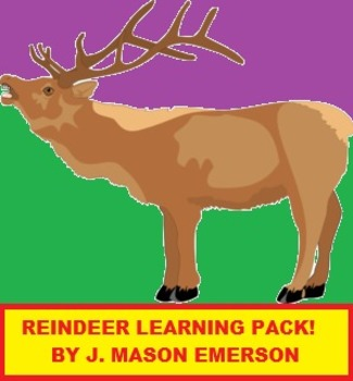 REINDEER LEARNING PACK! (Fun, Common Core, Test, Science helpful, 38 pp)