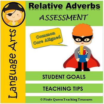 RELATIVE ADVERBS Assessment CCSS Aligned 4th Grade Up