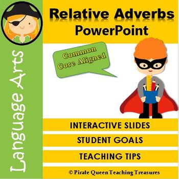 RELATIVE ADVERBS PowerPoint CCSS Aligned 4th Grade Up