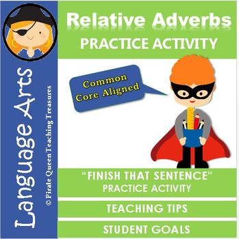 RELATIVE ADVERBS Practice Activity CCSS Aligned 4th Grade Up