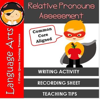 RELATIVE PRONOUNS WRITING ASSESSMENT CCSS Aligned
