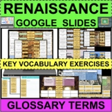 RENAISSANCE Glossary & Vocabulary Terms GOOGLE SLIDES Distance Learning