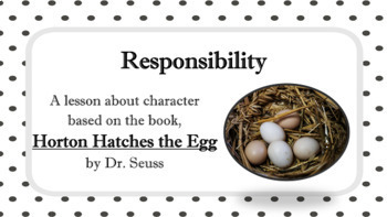 "RESPONSIBILITY Character Ed Lesson w video link ""Horton Hatches Egg"" PBIS"