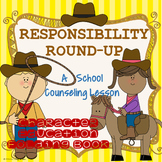 Responsibility Round-Up School Counseling Lesson
