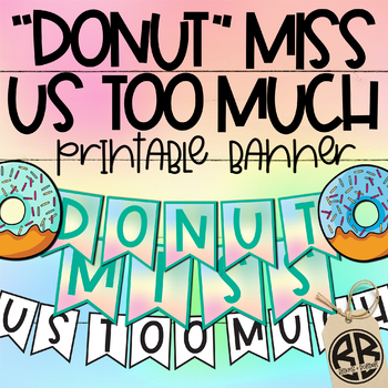 """RETIREMENT """"DONUT MISS US TOO MUCH"""" BANNER"""