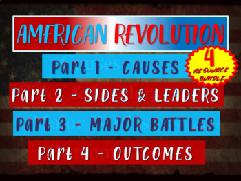 REVOLUTIONARY WAR: Causes, Leaders, Battles, Outcomes (62 slides) w guided notes