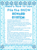 REWARD SYSTEM: Pile the SNOW