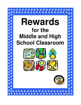 REWARDS FOR THE MIDDLE AND HIGH SCHOOL CLASSROOM