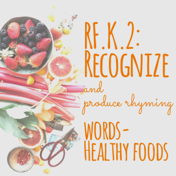 RF.K.2: Healthy Foods and Rhyming Words