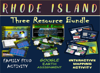 RHODE ISLAND 3-Resource Bundle (Map Activty, GOOGLE Earth, Family Feud Game)