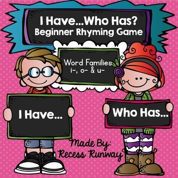 RHYMING GAME: I Have... Who Has? Word Families -i, -o & -u