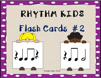 RHYTHM KIDS Flash Cards #2 (REVISED)