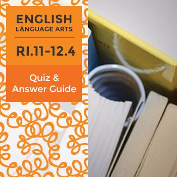 RI.11-12.4 - Quiz and Answer Guide