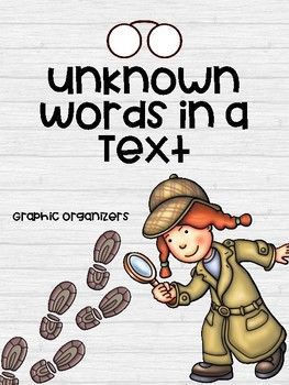 RI 2.4 Unknown Words in a Text Graphic Organizer