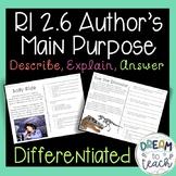 RI 2.6 Author's Purpose - Describe, Explain, Answer  - Differentiated Passages