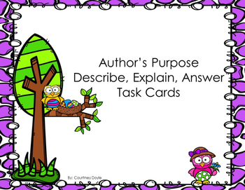 RI 2.6 Describe, Explain, Answer Task Cards (Author's Purpose)