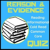 RI 5.8 Reason and Evidence Informational Common Core Quiz